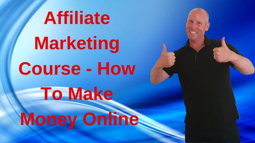 Affiliate Marketing Course - How To Make Money Online