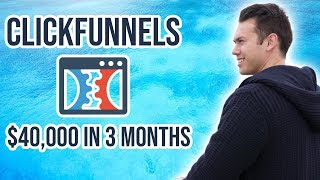 Clickfunnels: How I Made Over $40,000 In 3 Months With My Funnel