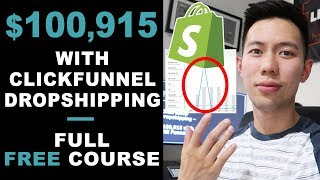 FREE COURSE] ClickFunnel Dropshipping in 2019 | $100,915 in ONE Funnel – Dropship Through Funnels